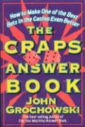 The Craps Answer Book: How to Make One of the Best Bets in the Casino Even Better - Grochowski, John