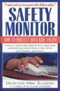 Safety Monitor: How to Protect Your Kids Online - Sullivan, Mike
