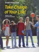 Take Charge of Your Life! - Ross, Patricia G.; Owens-Kristenson, Jodi; Ross Ph. D. , Patricia G.