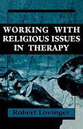 Working with Religious Issues - Lovinger, Robert J.