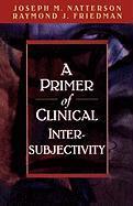 Primer of Clinical Intersubjectivity - Natterson, Joseph M.
