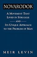 Navarodok: A Movement That Lived in Struggle and Its Unique Approach to the Problem of Man - Levin, Meir