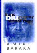 Transbluesency: The Selected Poetry of Amiri Baraka/LeRoi Jones (1961-1995) - Baraka, Amiri; Baraka, Imamu Amiri