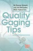 Quality Gaging Tips - Schuetz, George; McCusker, Jim