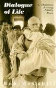 Dialogue of Life: A Christian Among Allah's Poor - McCahill, Bob