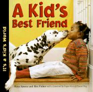 A Kid's Best Friend - Ajmera, Maya; Fisher, Alex