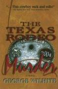 The Texas Radeo Murders - Wilhite, George