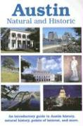 Austin: Natural and Historic: An Introductory Guide to Austin History, Natural History, Points of Interest, and More - Douglass, Curran F.