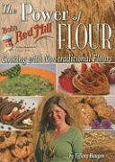 The Power of Flour: Cooking with Non-Traditional Flours - Haugen, Tiffany