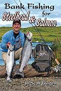 Bank Fishing for Steelhead & Salmon - Haugen, Scott
