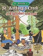 The Secrets of St. Anthony's Creek and Other Moving Mountain Waters: A Flyfisher's Manual - Rahtz, Michael