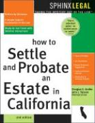 How to Probate & Settle an Estate in California, 2e - Godbe, Douglas; Talamo, John J.