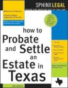 How to Probate&settle an Estate in Texas, 4e How to Probate&settle an Estate in Texas, 4e - Rolcik, Karen Ann