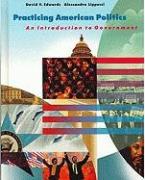 Practicing American Politics: Introduction to Government, Complete Edition - Edwards, David; Lippucci, Alessandra