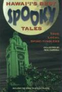 Hawaii's Best Spooky Tales 1: True Local Spine-Tinglers - Carroll, Rick