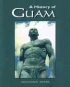A History of Guam - Cunningham, Lawrence J.; Beaty, Janice J.