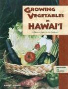 Growing Vegetables in Hawaii: A How-To Guide for the Gardener - Oshiro, Kathy