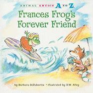 Frances Frog's Forever Friend - deRubertis, Barbara