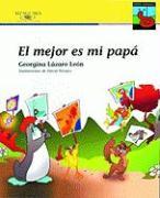 El Mejor Es Mi Papa = My Father Is the Best - Lazaro, Georgina