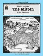 A Guide for Using the Mitten in the Classroom - Rosenberg, Mary