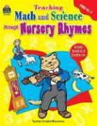 Teaching Math and Science Through Nursery Rhymes - DeCastro, Amy; Kern, Jennifer