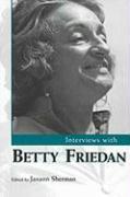Interviews with Betty Friedan