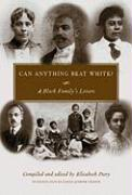 Can Anything Beat White?: A Black Family's Letters (Margaret Walker Alexander Series in African American Studies)