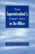 The Superintendent's First Day in the Office - Demmon-Berger, Debbie