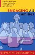 Engaging All Families: Creating a Positive School Culture by Putting Research Into Practice - Constantino, Steven M.