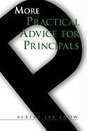 More Practical Advice for Principals - Snow, Albert Lee