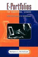 E-Portfolios for Educational Leaders: An Isslc-Based Framework for Self-Assessment - Nicholson, Barbara L.