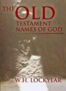 The Old Testament Names of God: A Perspective - Lockyear, W. H.
