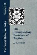 The Distinguishing Doctrines of Baptists - Moody, J. B.