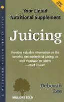 Juicing: Your Liquid Nutritional Supplement - Cooper, Remi; Publishing Woodland; Woodland Publishing