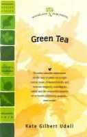 Green Tea: Fight Cancer, Lower Cholesterol, Live Longer - Udall, Kate Gilbert