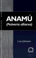 Anamu: Petiveria Alliacea - Johnson, Lisa