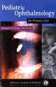Pediatric Opthamology for Primary Care - Wright, Kenneth W.; Mattison, Rob; Wright, Kenneth W.