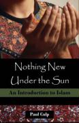 Nothing New Under the Sun: An Introduction to Islam - Culp, Paul