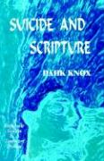 Suicide and Scripture - Knox, Warren B. Dahk