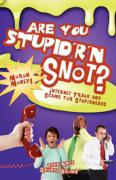 Are You Stupid'r 'n Snot? - Knox, Warren B. Dahk; Brown, Rhonda