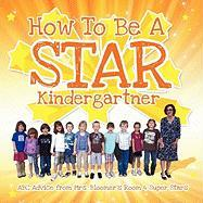 How to Be a Star Kindergartner - Bloomer, Mrs Donna; Bloomer