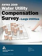 2009 Water Utility Compensation Survey - Large Utilities - American Water Works Association