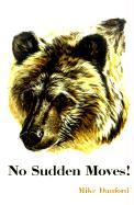 No Sudden Moves - Danford, Michael H.