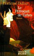 Le Perroquet de Tarbes - Dufour, Hortense