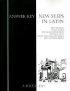 New Steps in Latin Answer Key - Pearcy, Lee T.; Allen, Mary; Domondon, Michelle