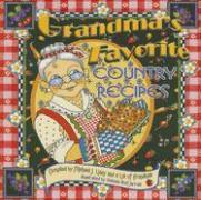 Grandma's Favorite Country Recipes - Liddy, Michael