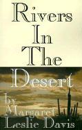 Rivers in the Desert - Davis, Margaret Leslie