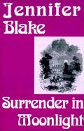 Surrender in Moonlight - Blake, Jennifer