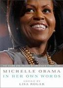 Michelle Obama in her Own Words Michelle Obama Author