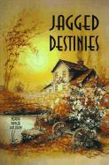 Jagged Destinies - Halahan, Norma Panelli